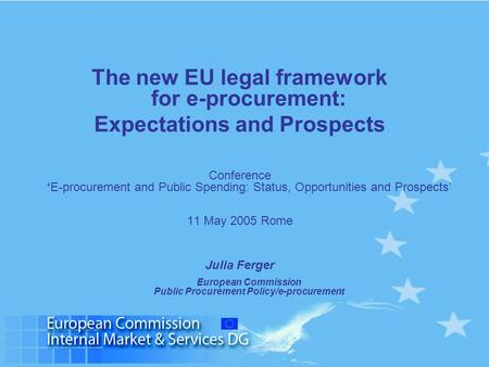 The new EU legal framework for e-procurement: Expectations and Prospects Conference 'E-procurement and Public Spending: Status, Opportunities and Prospects'