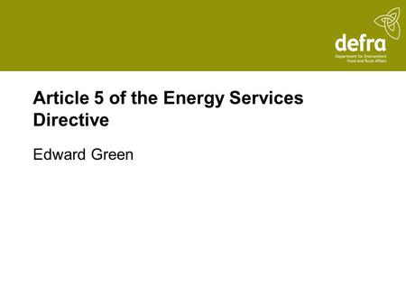 Article 5 of the Energy Services Directive Edward Green.