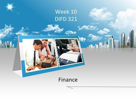 Week 10 DIFD 321 Finance. WHAT IS MARKETING? The action or business of promoting and selling products or services, including market research and advertising.