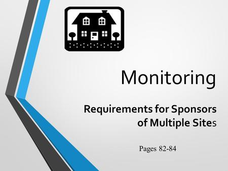 Monitoring Requirements for Sponsors of Multiple Sites Pages 82-84.