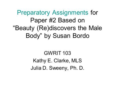 """beauty rediscovers the male body summary by susan bordo Powerful examples by bordo in """"beauty (re)discovers the male body,"""" susan bordo gives us a no-holds-barred history of the rise of the male figure."""