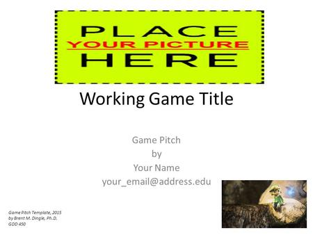 Working Game Title Game Pitch by Your Name  Game Pitch Template, 2015