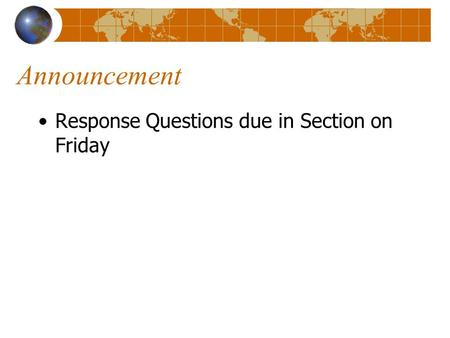 Announcement Response Questions due in Section on Friday.