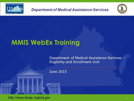 1 Department of Medical Assistance Services Department of Medical Assistance Services – Eligibility and Enrollment Unit June.