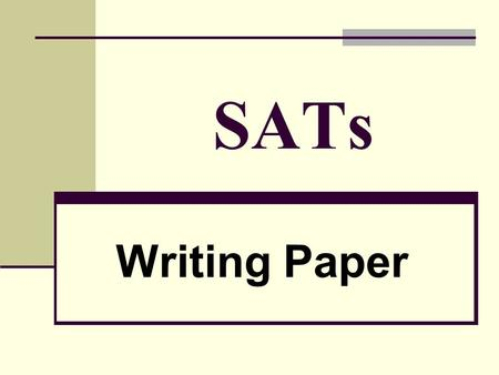 SATs Writing Paper. Let's Look At: Planning Paragraphs and Structure Sentences and Punctuation.