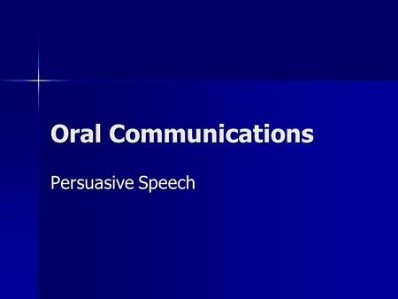 Oral Communications Persuasive Speech. Guidelines 50 points 50 points Topic must be business related. Topic must be business related. 8-10 minutes 8-10.