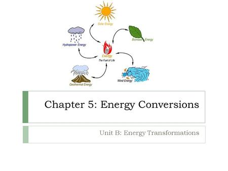 Chapter 5: Energy Conversions