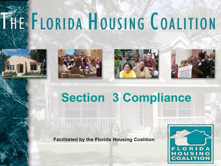 Section 3 Compliance Facilitated by the Florida Housing Coalition.
