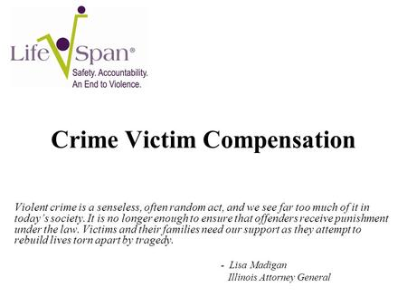 Crime Victim Compensation Violent crime is a senseless, often random act, and we see far too much of it in today's society. It is no longer enough to ensure.