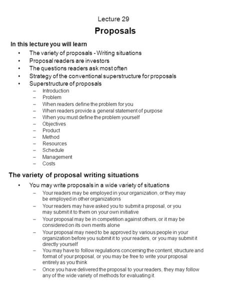 <strong>Proposals</strong> Lecture 29 In this lecture you will learn The variety of <strong>proposals</strong> - <strong>Writing</strong> situations <strong>Proposal</strong> readers are investors The questions readers.