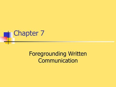 Chapter 7 Foregrounding Written Communication. Teaching Interactive Second Language Writing in Content- Based Classes Teachers should include a wide range.