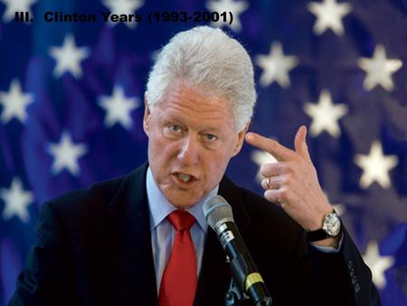 III. Clinton Years (1993-2001). A. Election of 1992.