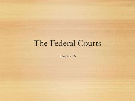 The Federal Courts Chapter 16. C-SPAN Supreme Court Documentary  span.org/Video/TVPrograms/SC_Wee k_Documentary.aspx