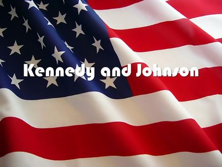 Kennedy and Johnson. John F. Kennedy Facts – Closest election of the century – Kennedy was the youngest President ever elected – Kennedy brought youth.