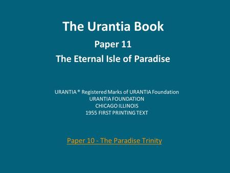 The Urantia Book Paper 11 The Eternal Isle of Paradise Paper 10 - The Paradise Trinity.