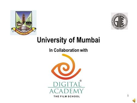 University of Mumbai In Collaboration with 1. Announces Post Graduate Diploma in FILM & TELEVISION (One year full time) To equip students with technology,