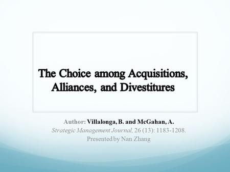 Author: Villalonga, B. and McGahan, A. Strategic Management Journal, 26 (13): 1183-1208. Presented by Nan Zhang.
