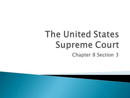 Chapter 8 Section 3.  Constitutional: In accordance with the Constitution.  Judicial Review: The power of the Supreme Court to say whether any federal,