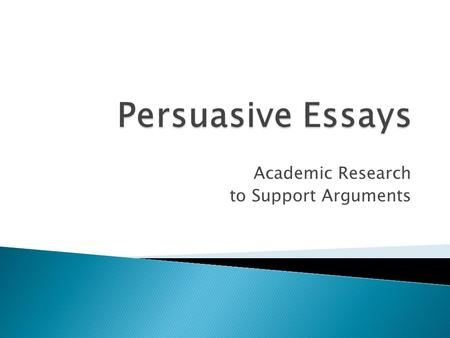 Academic Research to Support Arguments.