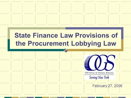 State Finance Law Provisions of the Procurement Lobbying Law February 27, 2006.