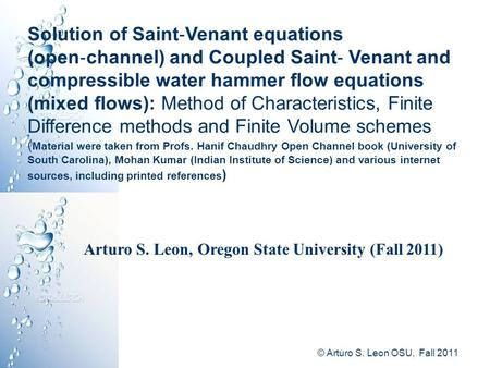Solution of Saint ‐ Venant equations (open ‐ channel) and Coupled Saint ‐ Venant and compressible water hammer flow equations (mixed flows): Method of.