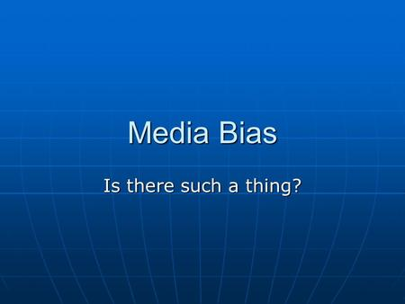 "Media Bias Is there such a thing?. One of the most popular sports today is to bash the media for ""the media bias."" The most common claim is that the media."