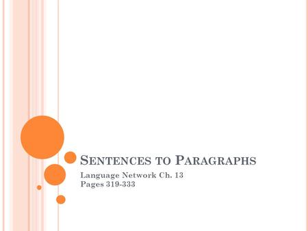 S ENTENCES TO P ARAGRAPHS Language Network Ch. 13 Pages 319-333.
