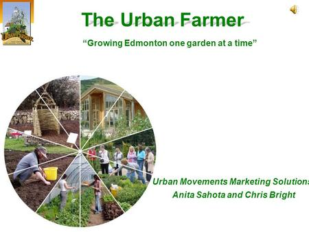 "Urban Movements Marketing Solutions® Anita Sahota and Chris Bright The Urban Farmer ""Growing Edmonton one garden at a time"""