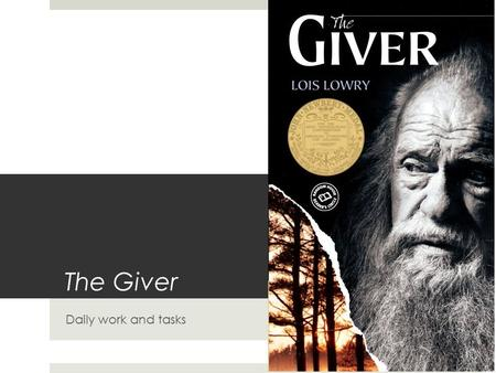 The Giver Daily work and tasks. Mission #1  For this unit, you and your lit circle will be its own unique community. As a community, you will need to.