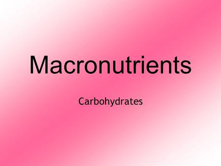Macronutrients Carbohydrates. Inorganic vs. Organic Molecules  Inorganic:  Molecules that are not organic  Are generally simple and are not normally.