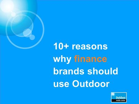 10+ reasons why finance brands should use Outdoor.
