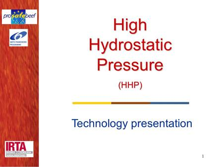 1 High Hydrostatic Pressure (HHP) Technology presentation.