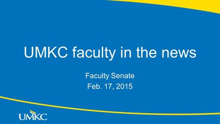 UMKC faculty in the news Faculty Senate Feb. 17, 2015.