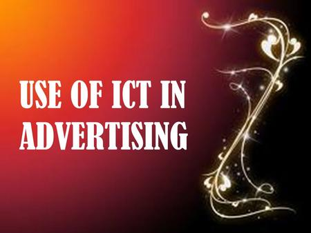 USE OF ICT IN ADVERTISING