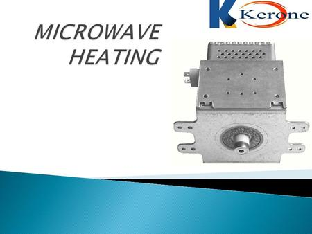  Microwave heating, which uses electromagnetic energy in the frequency range 300-3000 MHz, can be used successfully to heat many dielectric materials.