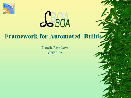 Framework for Automated Builds Natalia Ratnikova CHEP'03.