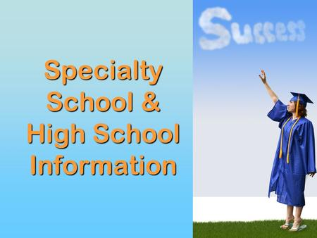 Specialty School & High School Information. Programs/Meeting Dates All meetings begin at 7:00 p.m. PROGRAMSCHOOL AgricultureBrentsville District High.