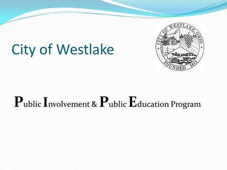 City of Westlake P ublic I nvolvement & P ublic E ducation Program.