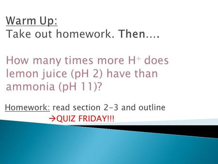 Homework: read section 2-3 and outline  QUIZ FRIDAY!!!
