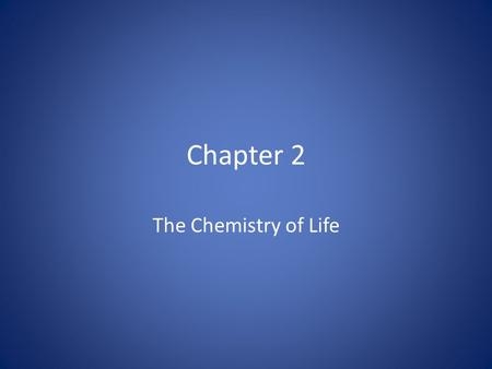 Chapter 2 The Chemistry of Life. The Atom The Atom on Motion.