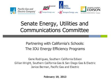 Partnering with California's Schools: The IOU Energy Efficiency Programs Gene Rodrigues, Southern California Edison Gillian Wright, Southern California.