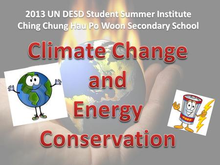 2013 UN DESD Student Summer Institute Ching Chung Hau Po Woon Secondary School.