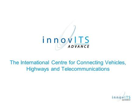 The International Centre for Connecting Vehicles, Highways and Telecommunications.