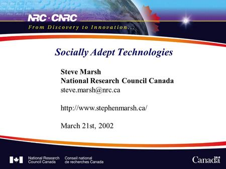 <strong>Socially</strong> Adept Technologies Steve Marsh National Research Council Canada March 21st, 2002.