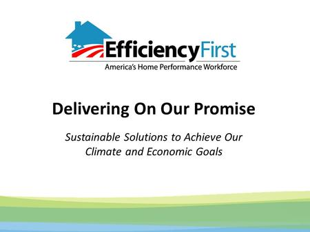Delivering On Our Promise Sustainable Solutions to Achieve Our Climate and Economic Goals.