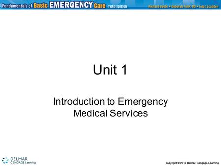 Unit 1 Introduction to Emergency Medical Services.