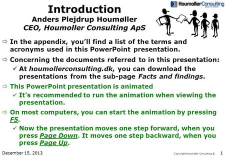 Copyright Houmoller Consulting © Introduction Anders Plejdrup Houmøller CEO, Houmoller Consulting ApS ðIn the appendix, you'll find a list of the terms.