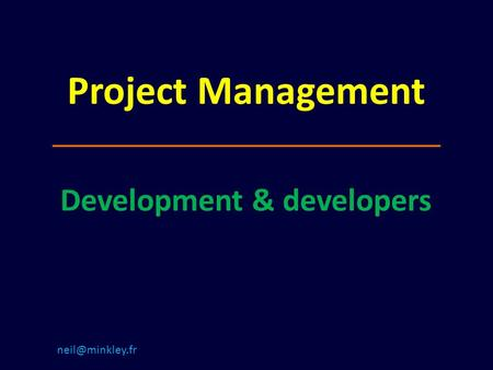 Project Management Development & developers