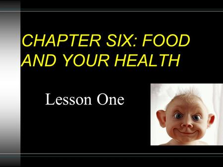 CHAPTER SIX: FOOD AND YOUR HEALTH Lesson One. MANAGING YOUR WEIGHT __________________: 10% over the standard weight for height ________________: Excess.