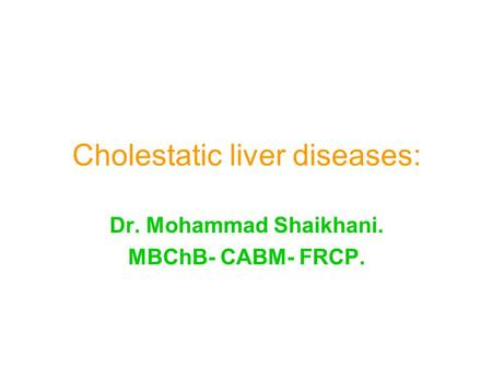 Cholestatic liver diseases: